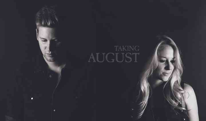 Taking August